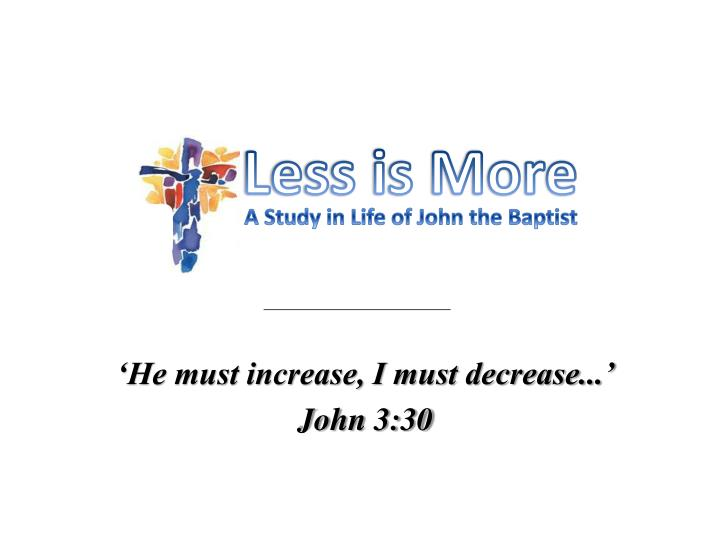 he must increase i must decrease john 3 30 n.