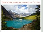 patrimoine mat riel naturel au canada