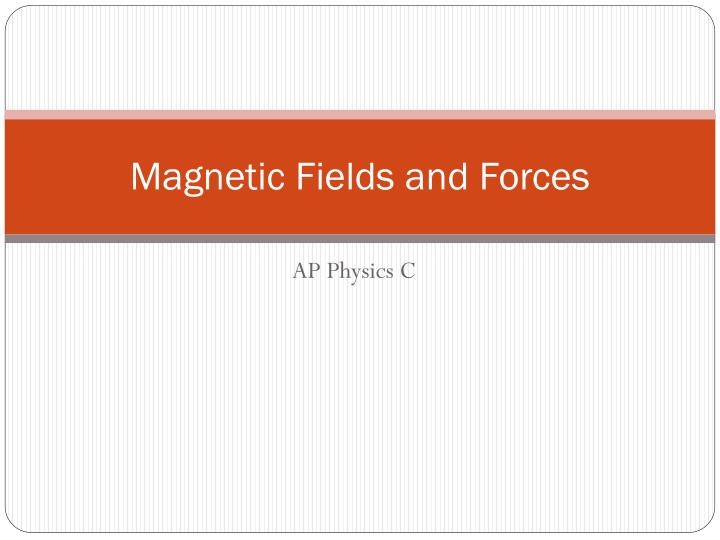 magnetic fields and forces n.