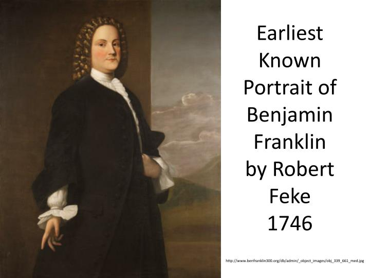 earliest known portrait of benjamin franklin by robert feke 1746 n.