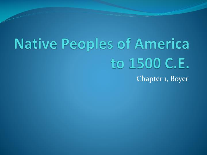 native peoples of america to 1500 c e n.