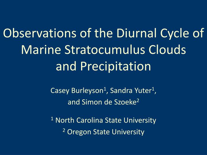 observations of the diurnal cycle of marine stratocumulus clouds and precipitation n.