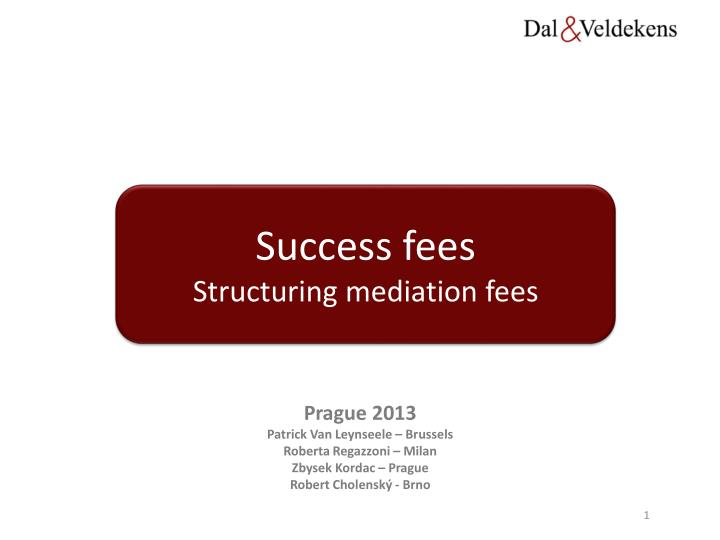 success fees structuring mediation fees n.