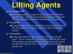 lifting agents