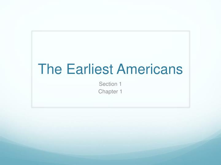 the earliest americans n.