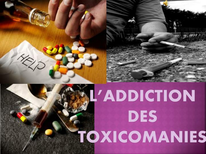 l addiction des toxicomanies n.