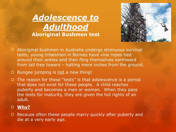 adolescence to adulthood aboriginal bushmen test n.