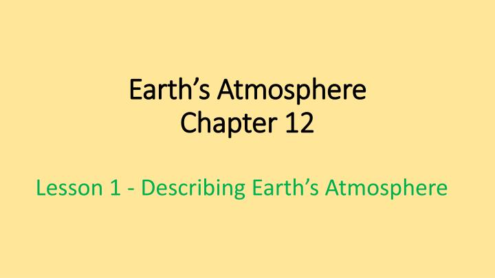 earth s atmosphere chapter 12 n.