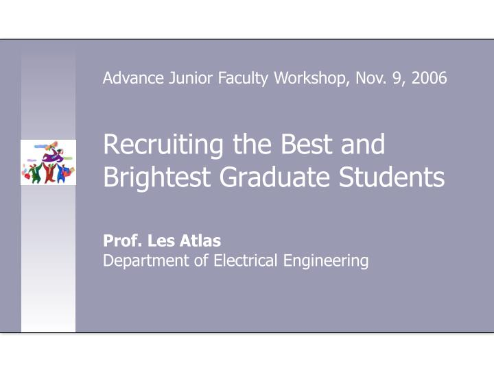 recruiting the best and brightest graduate students n.