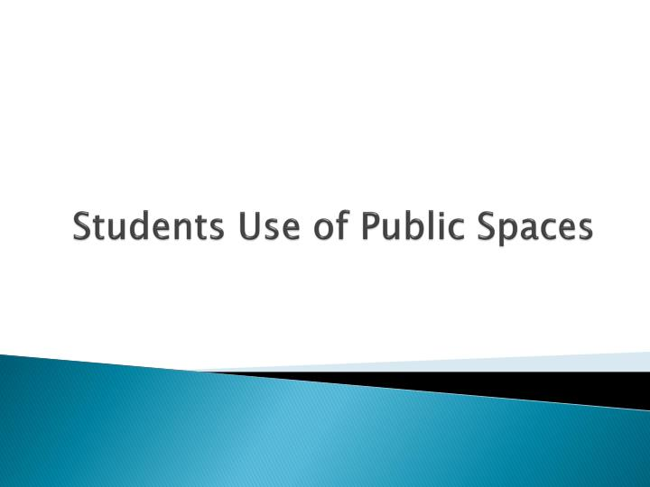 students use of public spaces n.