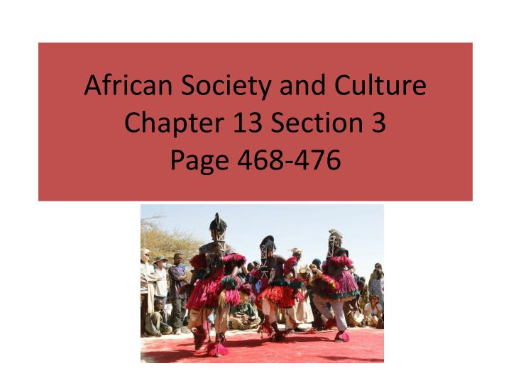 african society and culture chapter 13 section 3 page 468 476 n.