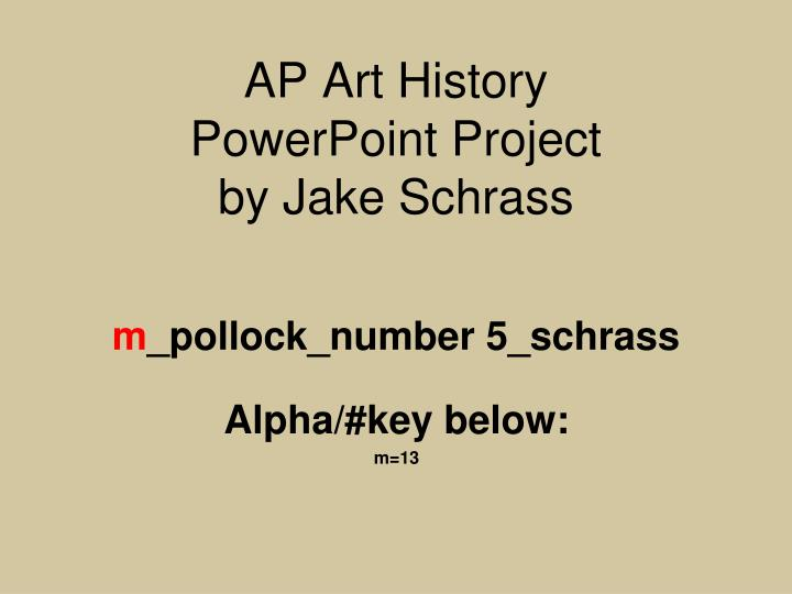 ap art history powerpoint project by jake schrass n.