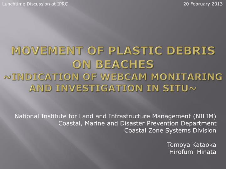 movement of plastic debris on beaches indication of w ebcam monitaring a nd investigation in situ n.