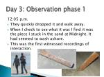 day 3 observation phase 13