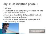 day 3 observation phase 18