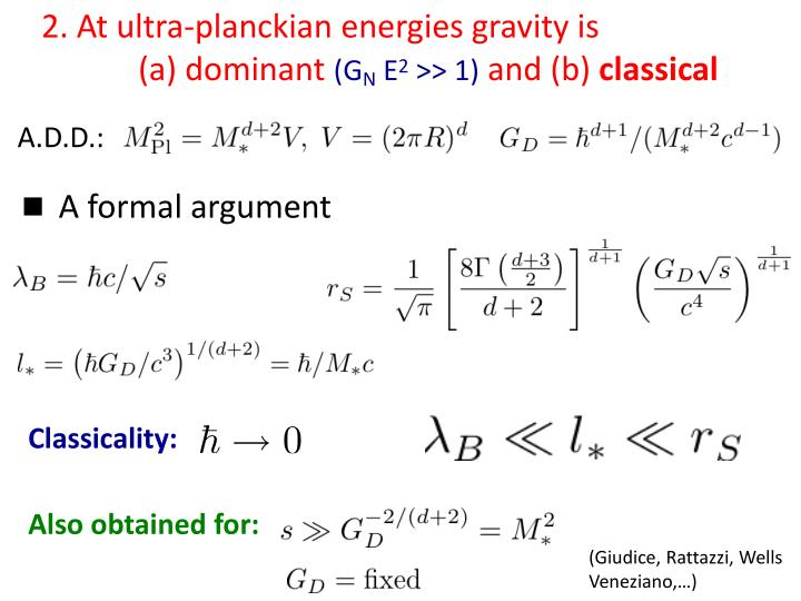 2 at ultra planckian energies gravity is a dominant g n e 2 1 and b classical