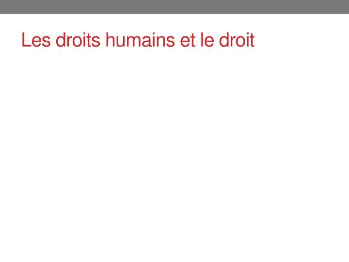 Les droits humains et le droit