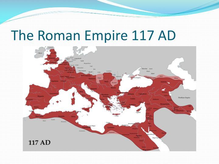 The Roman Empire 117 AD