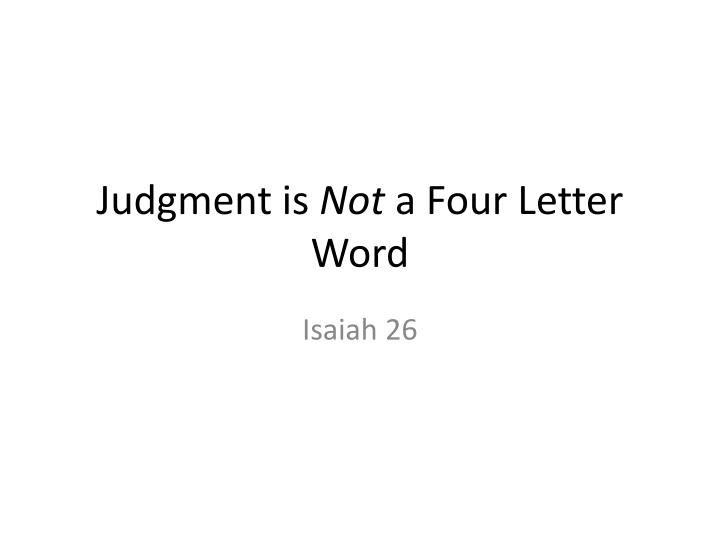 judgment is not a four letter word n.