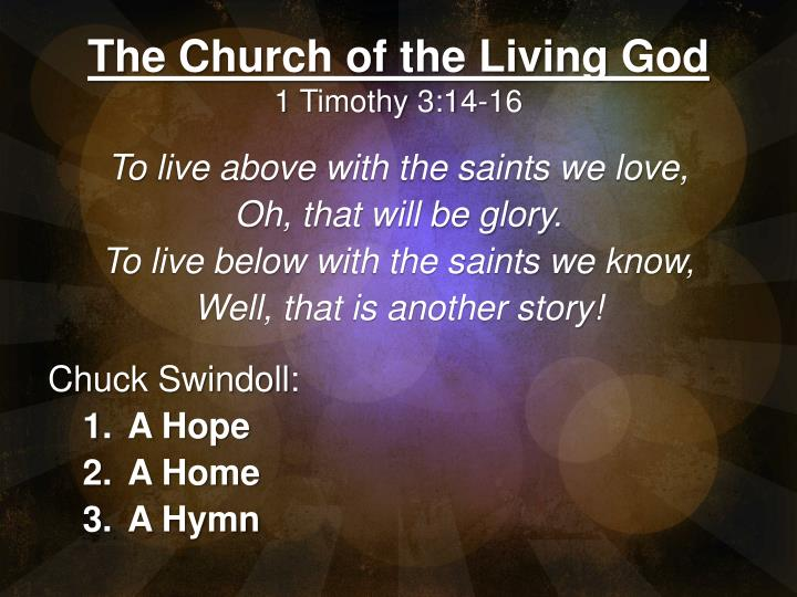 The church of the living god 1 timothy 3 14 16