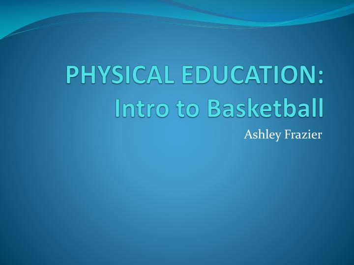 physical education intro to basketball n.