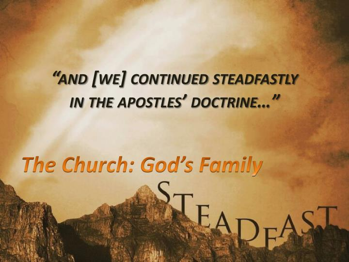and we continued steadfastly in the apostles doctrine n.