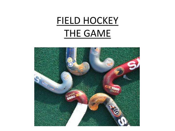 field hockey the game n.