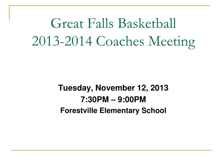 great falls basketball 2013 2014 coaches meeting n.