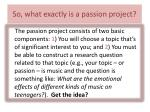 so what exactly is a passion project