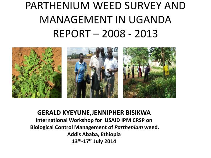 parthenium weed survey and management in uganda report 2008 2013 n.