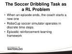 the soccer dribbling task as a rl problem1