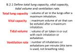 b 2 1 define total lung capacity vital capacity tidal volume and ventilation rate