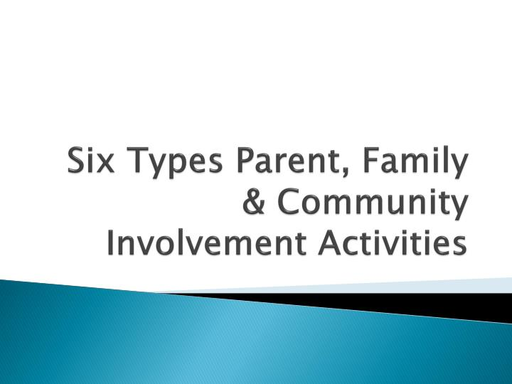 six types parent family community involvement activities n.