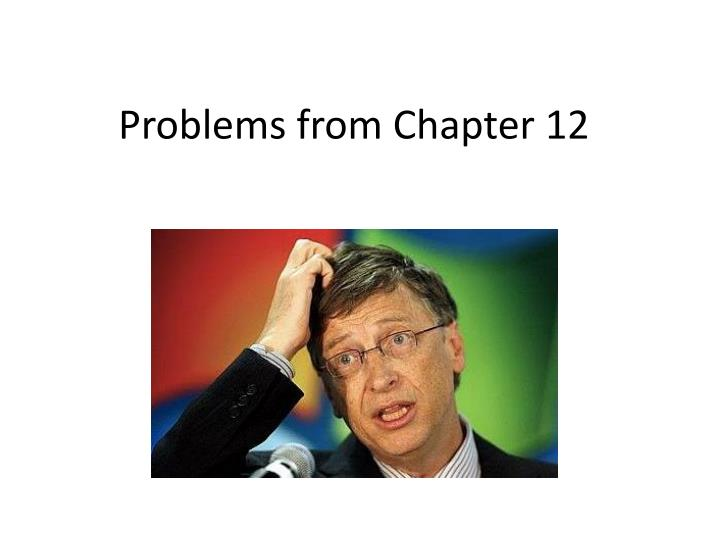 problems from chapter 12 n.