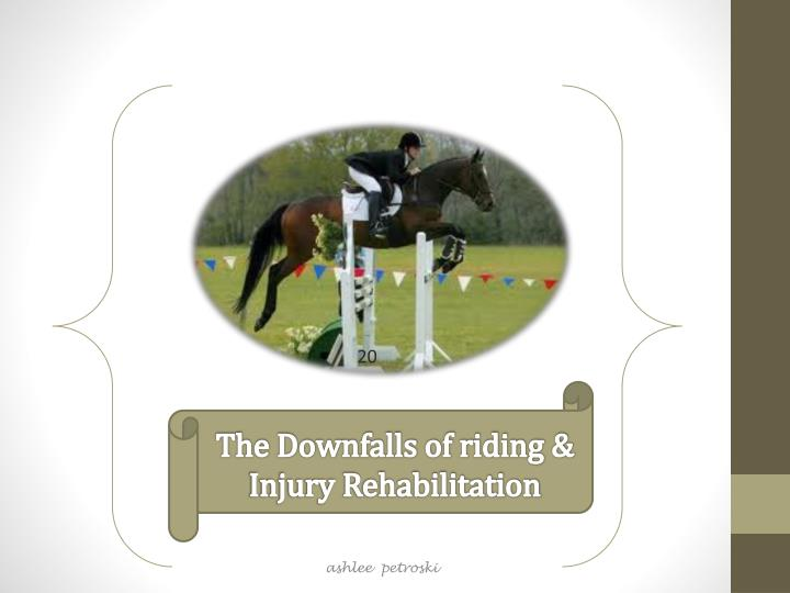 the downfalls of riding injury rehabilitation n.