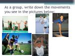 as a group write down the movements you see in the pictures below