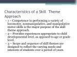 characteristics of a skill theme approach