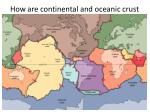 how are continental and oceanic crust similar2