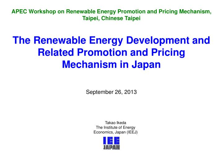 the renewable energy development and related promotion and pricing mechanism in japan n.