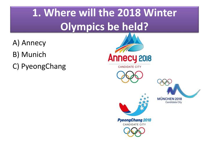 1 where will the 2018 winter olympics be held