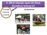 6 what olympic sport do these disciplines belong to1