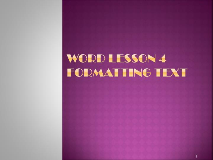 word lesson 4 formatting text n.