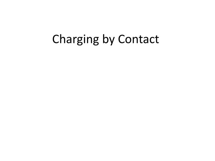 charging by contact n.