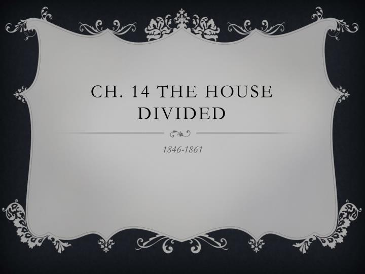 ch 14 the house divided n.