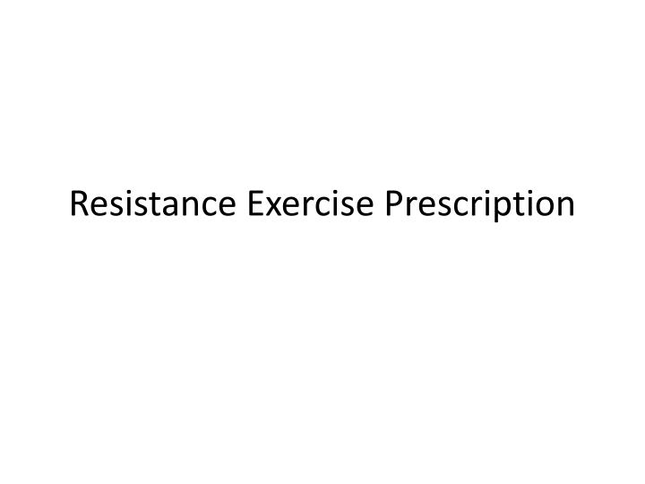 resistance exercise prescription n.