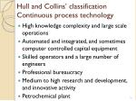 hull and collins classification continuous process technology