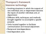 thompson s framework intensive technology