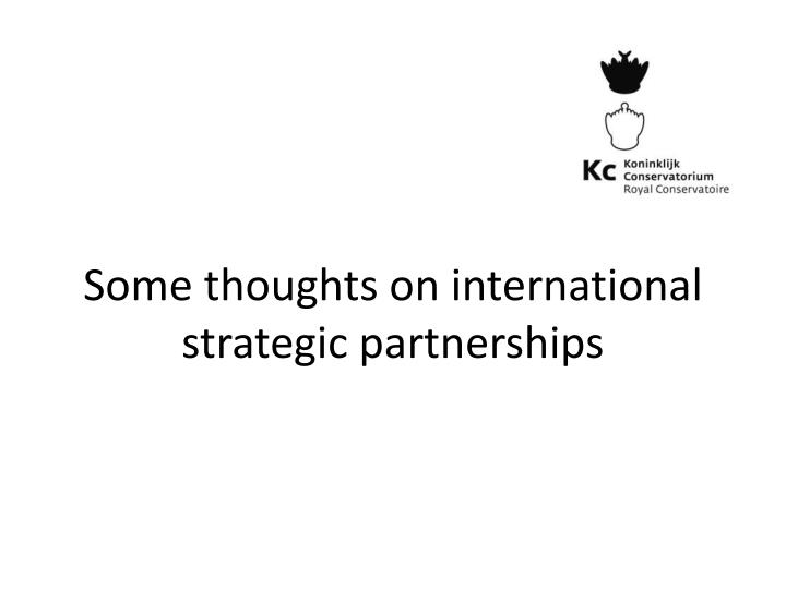 some thoughts on international strategic partnerships n.