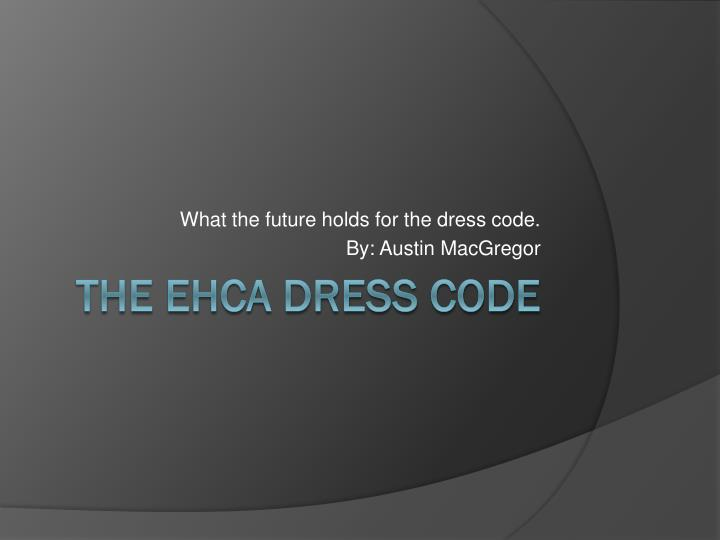 what the future holds for the dress code by austin macgregor n.