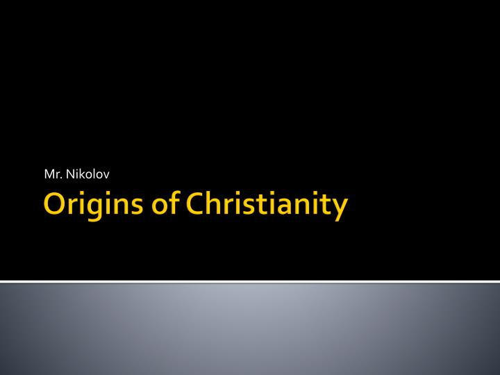 origin of christianity I n this age of the blockbuster superhero movie, audiences have come to expect the hero's origin story why does he wear that cape where did she learn to fight like that.